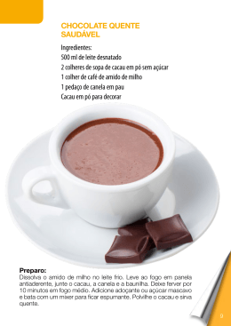 CHOCOLATE QuENTE SAudáVEL Ingredientes: 500 ml de leite
