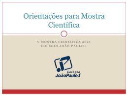 Orientações para Mostra Científica | Colégio João Paulo I