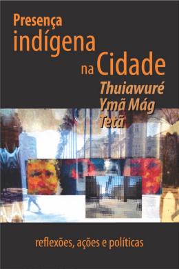 Presença indígena na cidade : reflexões, ações e políticas