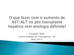 Elizabeth Balbi Centro Estadual de Transplantes – RJ Maio/2014