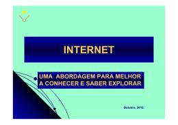 Internet. Uma abordagem para melhor a conhecer e abordar
