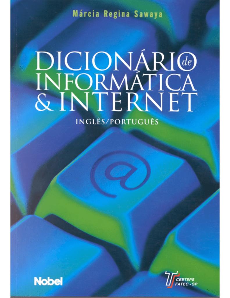 14aeb3586 Dicionário De Informática   Internet Inglês