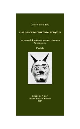 Esse obscuro objeto da pesquisa: um manual de método, técnicas