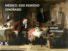 O Médico: esse remédio ignorado