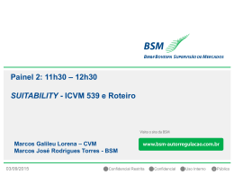 Painel 2: 11h30 – 12h30 SUITABILITY - ICVM 539 e Roteiro