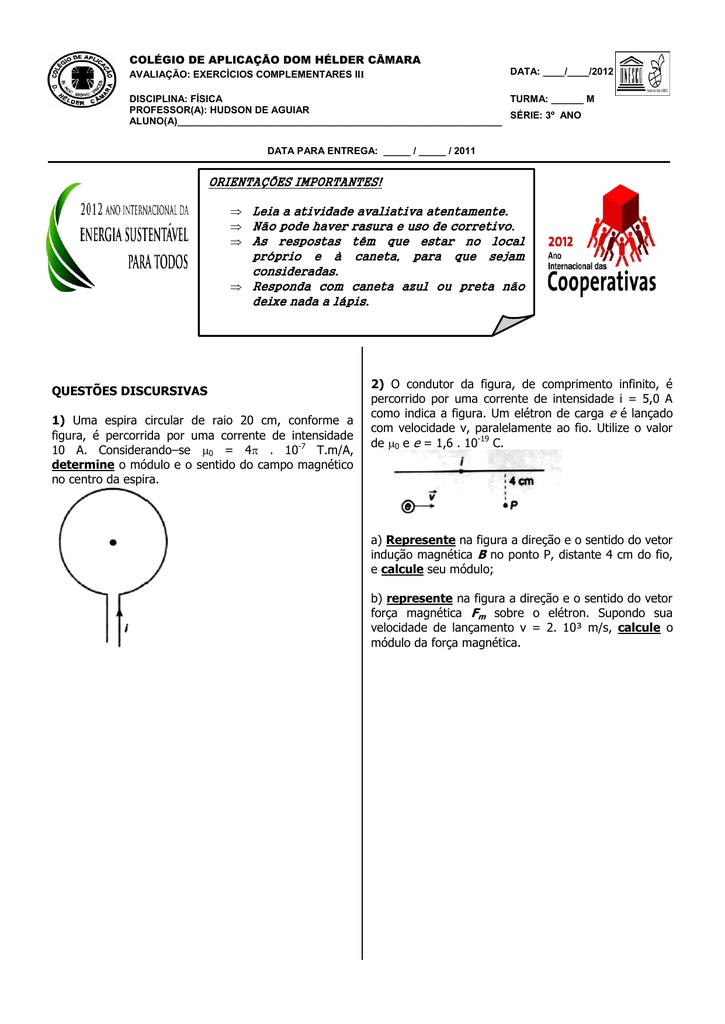 b81ecfe39f7 QUESTÕES DISCURSIVAS 1) Uma espira circular de raio 20 cm