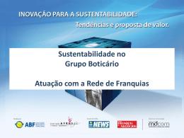 Sustentabilidade no Grupo Boticário Atuação com a Rede de