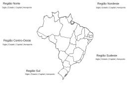 Região Norte Região Centro-Oeste Região Sul