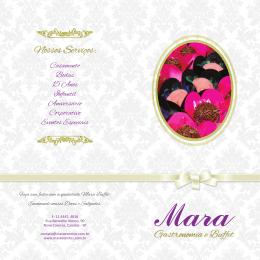 Faça sua festa com a qualidade Mara Buffet. Encomende nossos