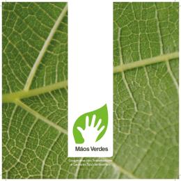 A Cooperativa Mãos Verdes opera na busca de mudanças