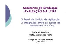 Avaliação na UFRJ - TEMA 5: O Papel dos Colégios de - CAp-UFRJ
