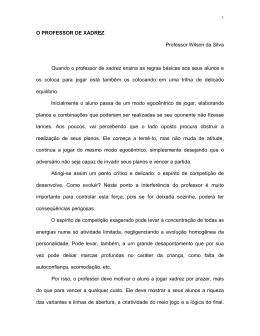 O PROFESSOR DE XADREZ Professor Wilson da Silva Quando o