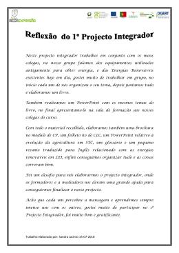 Neste projecto integrador trabalhei em conjunto com os meus
