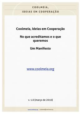 Coolmeia, Ideias em Cooperação No que acreditamos e o que