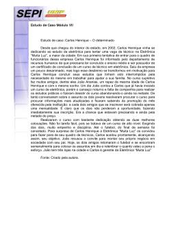Estudo de Caso Módulo VII Estudo de caso: Carlos Henrique – O