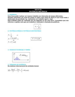 AULA 02 POTÊNCIA MECÂNICA watt W s J s mN s mKg P == = = . .