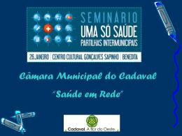 """Câmara Municipal do Cadaval """"Saúde em Rede"""""""