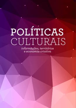 Políticas Culturais: informações, territórios e economia criativa.