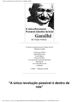 A única revolução possível é dentro de nós - Mahatma Gandhi