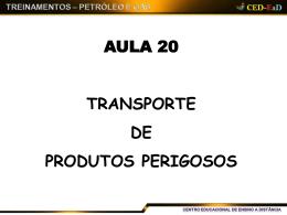 AULA 20 TRANSPORTE DE PRODUTOS PERIGOSOS