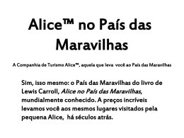 Alice™ no País das Maravilhas