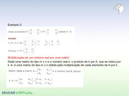 Exemplo 2: Multiplicação de um número real por uma matriz Dada