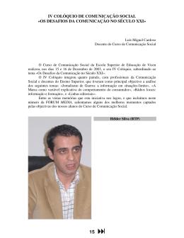 IV COLÓQUIO DE COMUNICAÇÃO SOCIAL «OS DESAFIOS DA COMUNICAÇÃO NO