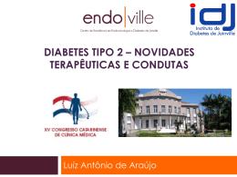 DIABETES TIPO 2 – NOVIDADES TERAPÊUTICAS E