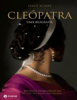 Cleópatra - Uma Biografia