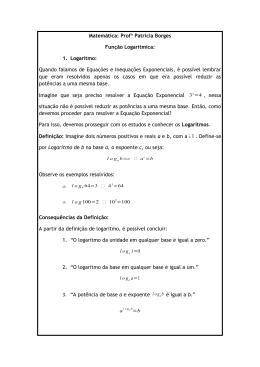 Matemática: Profª Patricia Borges Função Logarítmica: 1. Logaritmo