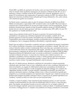 Desde 2000, o portfólio de aquisições da Gerdau conta com mais