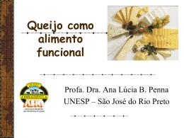 Queijo como Alimento Funcional- Prof. Dra. Ana Lúcia B.Penna