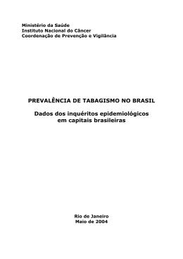 PREVALÊNCIA DE TABAGISMO NO BRASIL Dados dos inquéritos