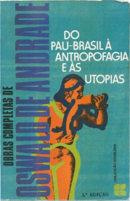 Do Pau-Brasil à Antropofagia e às Utopias
