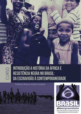 Introdução a História da África e resistência negra no Brasil: Da