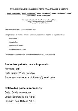 Envio dos painéis para a impressão: Formato: pdf Data limite: 21 de