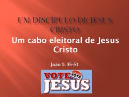 Um cabo eleitoral de Jesus Cristo