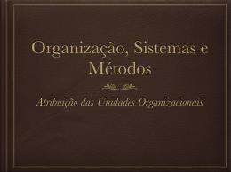 5) Atribuicao das unidades organizacionais