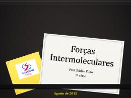 Química - 1ª série - Forças Intermoleculares