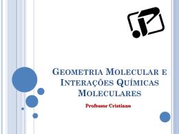 Geometria Molecular e Interações Químicas Moleculares | Química
