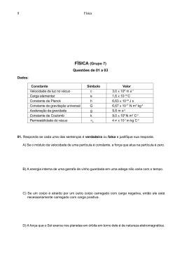 1 Física FÍSICA (Grupo 7) Questões de 01 a 03