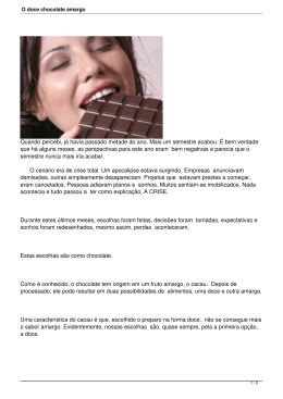 O doce chocolate amargo