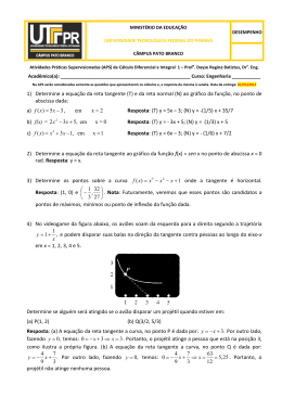 1) Determine a equação da reta tangente (T) e da reta normal (N) ao