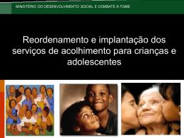 Reordenamento e implantação dos serviços de acolhimento para