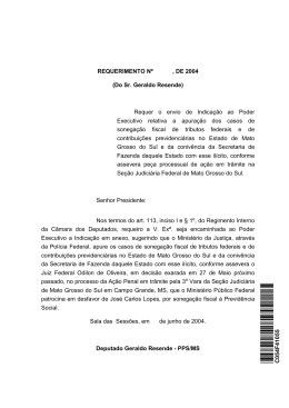 Sugere a apuração dos casos de sonegação fiscal (federal)