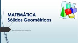 MATEMÁTICA Sólidos Geométricos