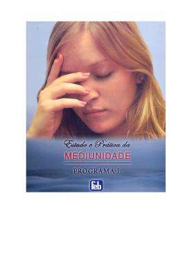 Estudo e Prática da Mediunidade. Programa I