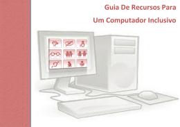 Guia de Recursos para um Computador Inclusivo