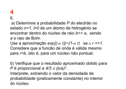 6. a) Determine a probabilidade P do electrão no estado n=1, =0 de