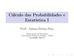 Cálculo das Probabilidades e Estatística I - DE/UFPB